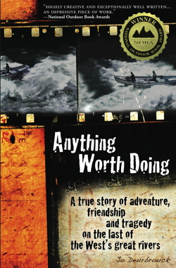 This is the front cover of Anything Worth Doing by Jo Deurbrouck- cool huh?